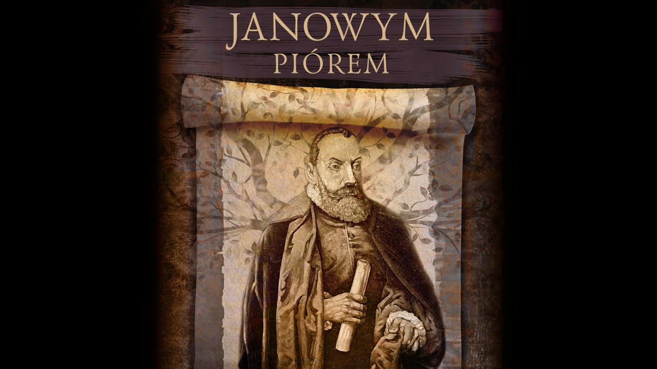 Jan Kochanowski Teatr Artenes - Janowym Piórem